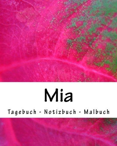 Read Online Mia - Tagebuch - Notizbuch - Malbuch: Namensbuch Vorname Mia (German Edition) pdf