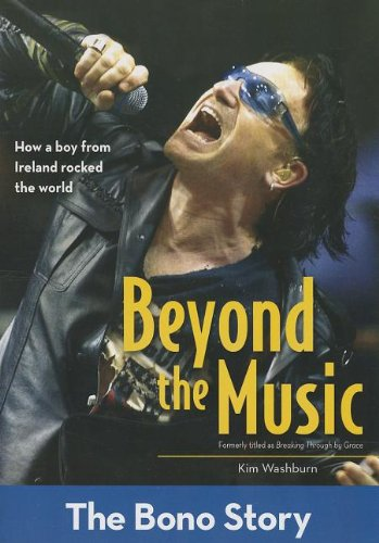 Beyond the Music: The Bono Story (ZonderKidz Biography)