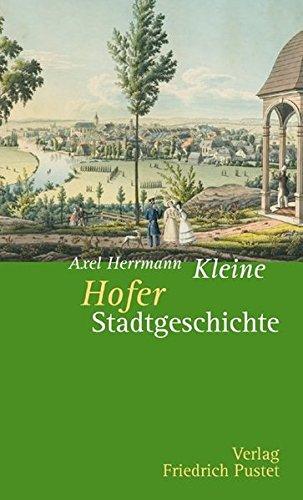 Kleine Hofer Stadtgeschichte (Kleine Stadtgeschichten)