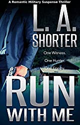 Run With Me - A Romantic Military Suspense Thriller (English Edition)