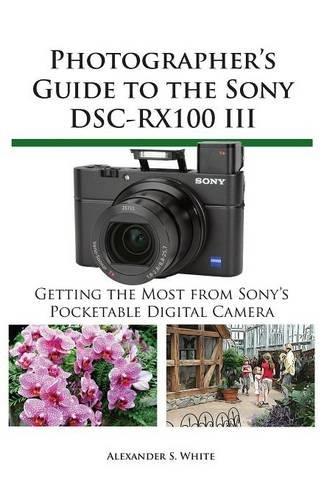 Photographers Guide Sony RX100 III