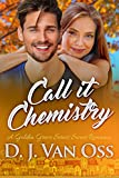 Call It Chemistry: A Small Town Sweet Romance (Golden Grove Series Book 1)