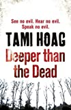 Deeper Than the Dead by Tami Hoag front cover