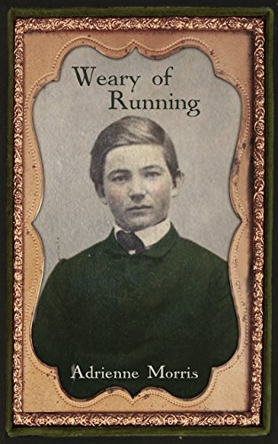 Book: Weary of Running - A Buck Crenshaw Novel (The Tenafly Road Series Book 1) by Adrienne Morris