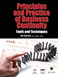 Principles and Practice of Business Continuity: Tools and Techniques