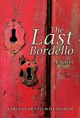 The Last Bordello: A Novel by [Dennis-Willingham, Carolyn]
