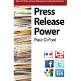 Press Release Power: How To Write A Press Release For Online Distribution