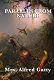 Parables from Nature, Alfred Gatty, 160459621X