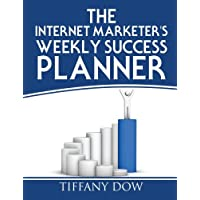 The Internet Marketer's Weekly Success Planner