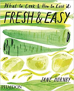 Book Fresh and Easy: What to Cook and How to Cook it