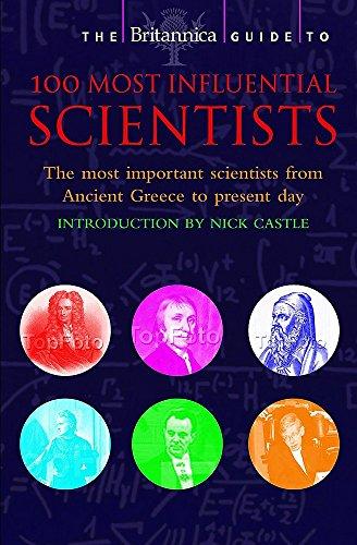 Britannica Guide to 100 Most Influential Scientists (Britannica Guides)