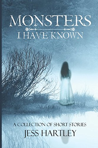 Monsters I Have Known: A Collection of Short Stories