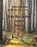 Zeppo und Seine Freunde - das Buch der Roten Hexe, Esther Wanning, 3848257696