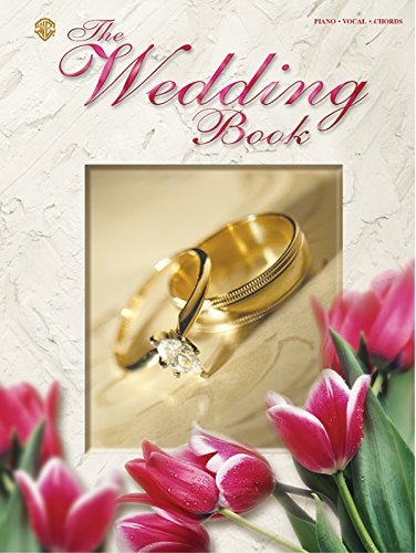 Complete Wedding Collection (The Wedding Book: A Complete Collection of Love & Traditional Music (Piano/Vocal/Chords))
