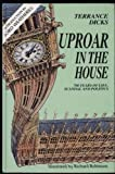 """""""Uproar in the House - Seven Hundred Years of Scandal, Lies and Politics by Terrance Dicks (1993-07-01)"""""""