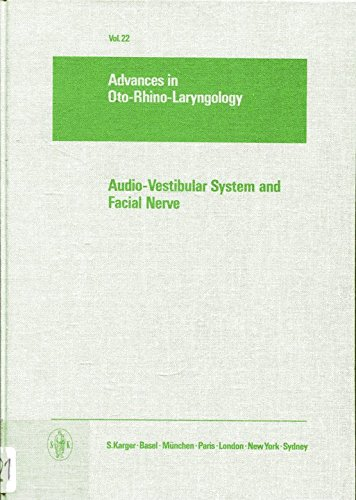 Audio-Vestibular System and Facial Nerve (Advances in Oto-Rhino-Laryngology, Vol. 22)