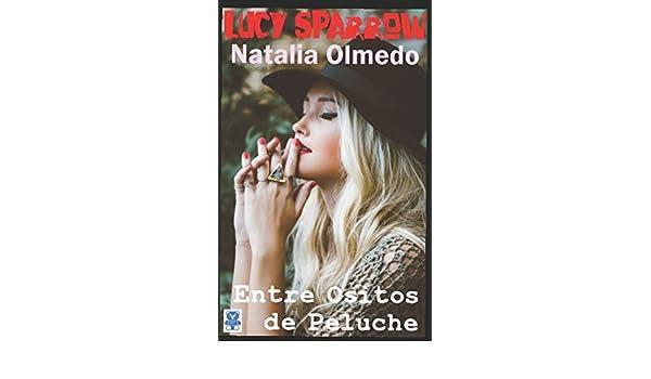 Lucy Sparrow: Entre ositos de peluche (Spanish Edition): Natalia Olmedo Feria, Kiko Feria Trazo Digital: 9781520723266: Amazon.com: Books