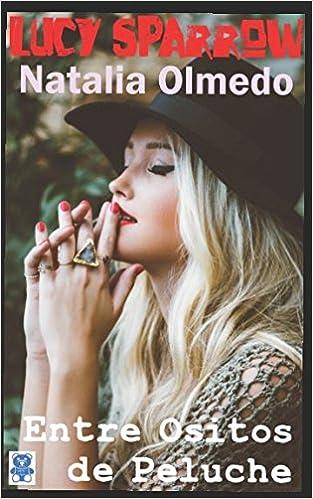 Lucy Sparrow: Entre ositos de peluche (Spanish Edition) (Spanish)