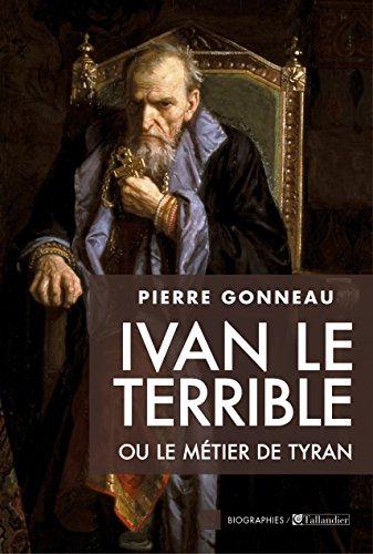 Ivan le Offensive ou le métier de tyran (Biographies) (French Edition)