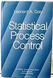 Statistical Process Control, Leonard A. Doty, 0831120002