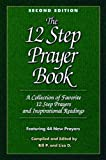 The 12 Step Prayer Book, Volume 1: A Collection of Favorite 12 Step Prayers and Inspirational Readings