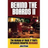 Behind the Boards II: The Making of Rock 'n' Roll's Greatest Records Revealed (LIVRE SUR LA MU)