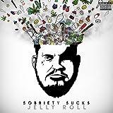 Sobriety Sucks [Explicit]