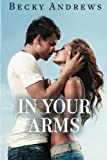 In Your Arms, Becky Andrews, 1492394653