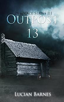 Outpost 13 (Desolace Series) by [Barnes, Lucian]
