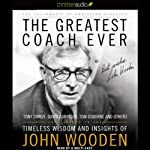 The Greatest Coach Ever: Timeless Wisdom and Insights of John Wooden | Fellowship of Christian Athletes