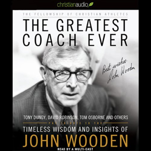 The Greatest Coach Ever: Timeless Wisdom and Insights of John Wooden Audiobook [Free Download by Trial] thumbnail