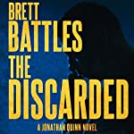 The Discarded: Jonathan Quinn, Book 8 | Brett Battles