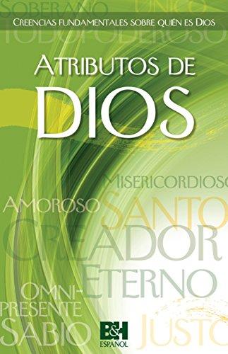 Atributos de Dios: Aspectos fundamentales sobre quién es Dios (Spanish Edition)
