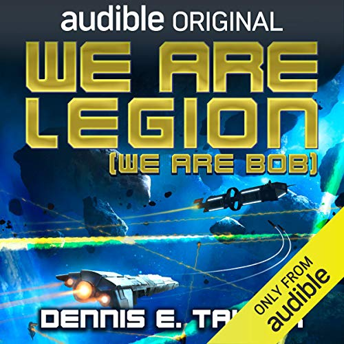 (We Are Legion (We Are Bob): Bobiverse, Book 1)
