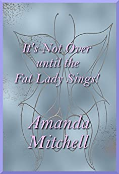 It's Not Over until the Fat Lady Sings! (English Edition