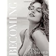Becoming By Cindy Crawford: By Cindy Crawford with Katherine O' Leary