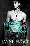 Gone for You: Sixth Street Bands Contemporary Romance Series (Volume 1)