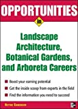 Opportunities in Landscape Architecture, Botanical Gardens and  Arboreta Careers (Opportunities in…Series)