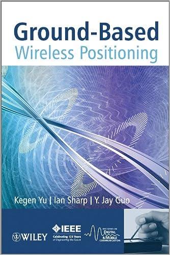 Ground-Based Wireless Positioning: Kegen Yu, Ian Sharp, Y