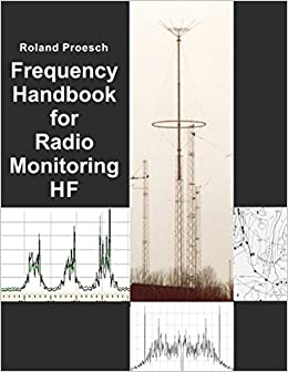 Frequency Handbook for Radio Monitoring HF: Roland Proesch