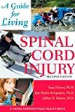 Spinal Cord Injury: A Guide for Living (A Johns Hopkins Press Health Book)