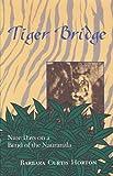 Tiger Bridge, Barbara C. Horton, 1880284014