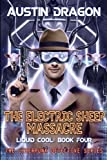 The Electric Sheep Massacre (Liquid Cool, Book 4): The Cyberpunk Detective Series (Volume 4)