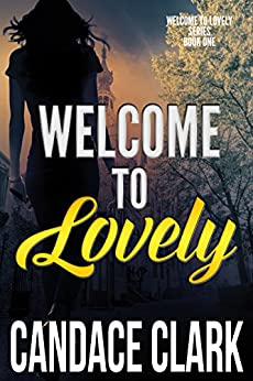 Welcome To Lovely (The Lovely Mystery Series Book 1) by [Clark, Candace]
