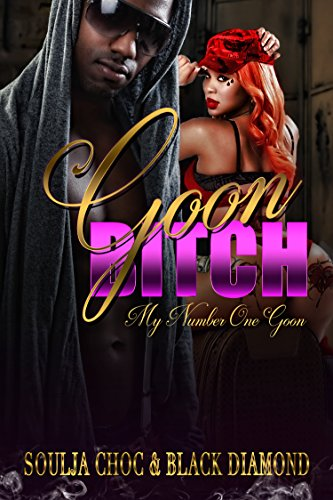 Search : GOON BITCH: My Number One Goon