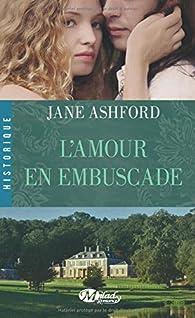 L'amour en ambuscade par Jane Ashford