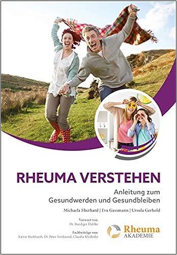 Rheuma verstehen – Anleitung zum Gesundwerden und Gesundbleiben
