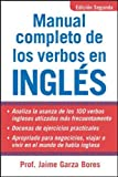 Manual Completo De Los Verbos En Ingles: Complete Manual of English Verbs