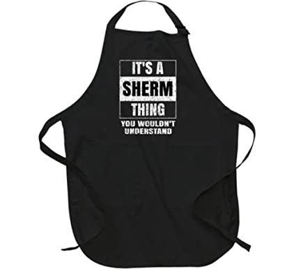 Its A Sherm Thing You Wouldnt Understand Distressed Name Apron