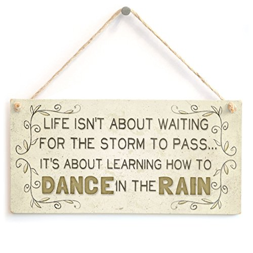 Meijiafei Life Isn't About Waiting for The Storm to Pass. It's About Learning How to Dance in The rain - Beautiful Motivational Life Saying Home Accessory Gift Sign (Saying About Best Friends For Life)